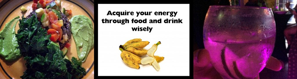 Acquire your energy through food and drink wisely